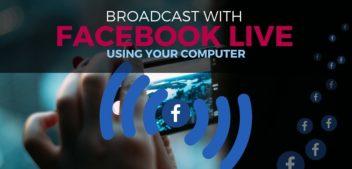 Cómo usar Facebook Live Producer para retransmitir en directo y conectar con tu audiencia